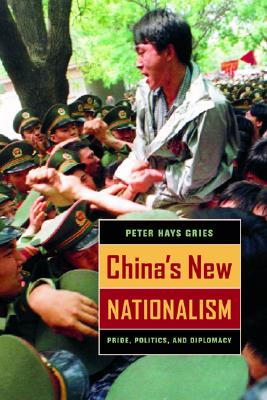 China's New Nationalism By Gries, Peter Hays